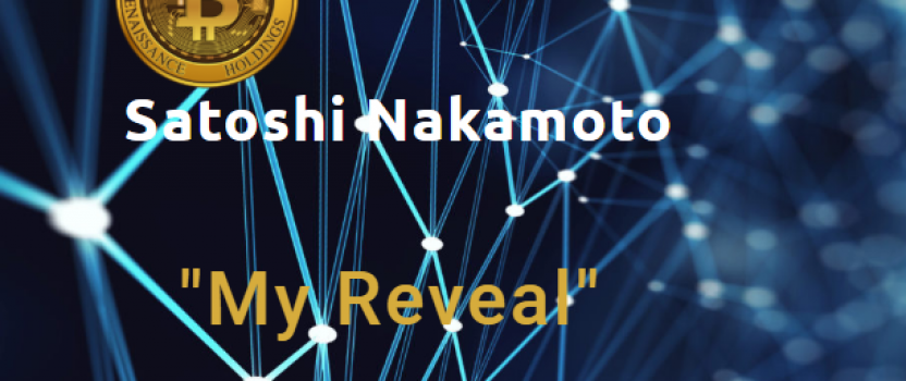 SATOSHI NAKAMOTO REVEAL – PART I – August 18th 2019 4:00 pm EST