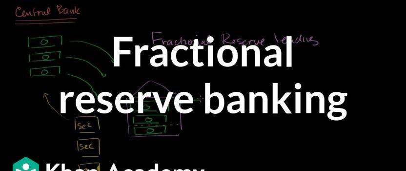 Basic Understanding how Fractional Banking Works
